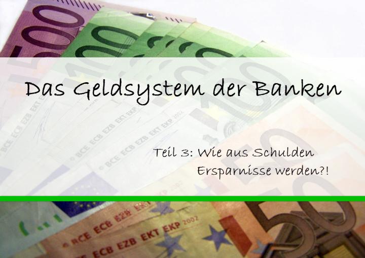 Geldsystem Teil 3